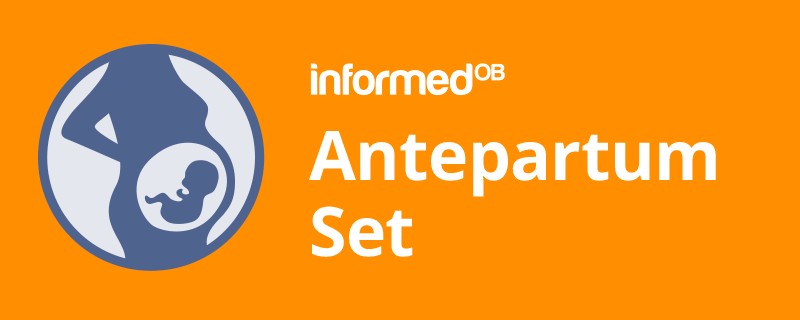 INFORMED<sup>OB</sup> Antepartum set